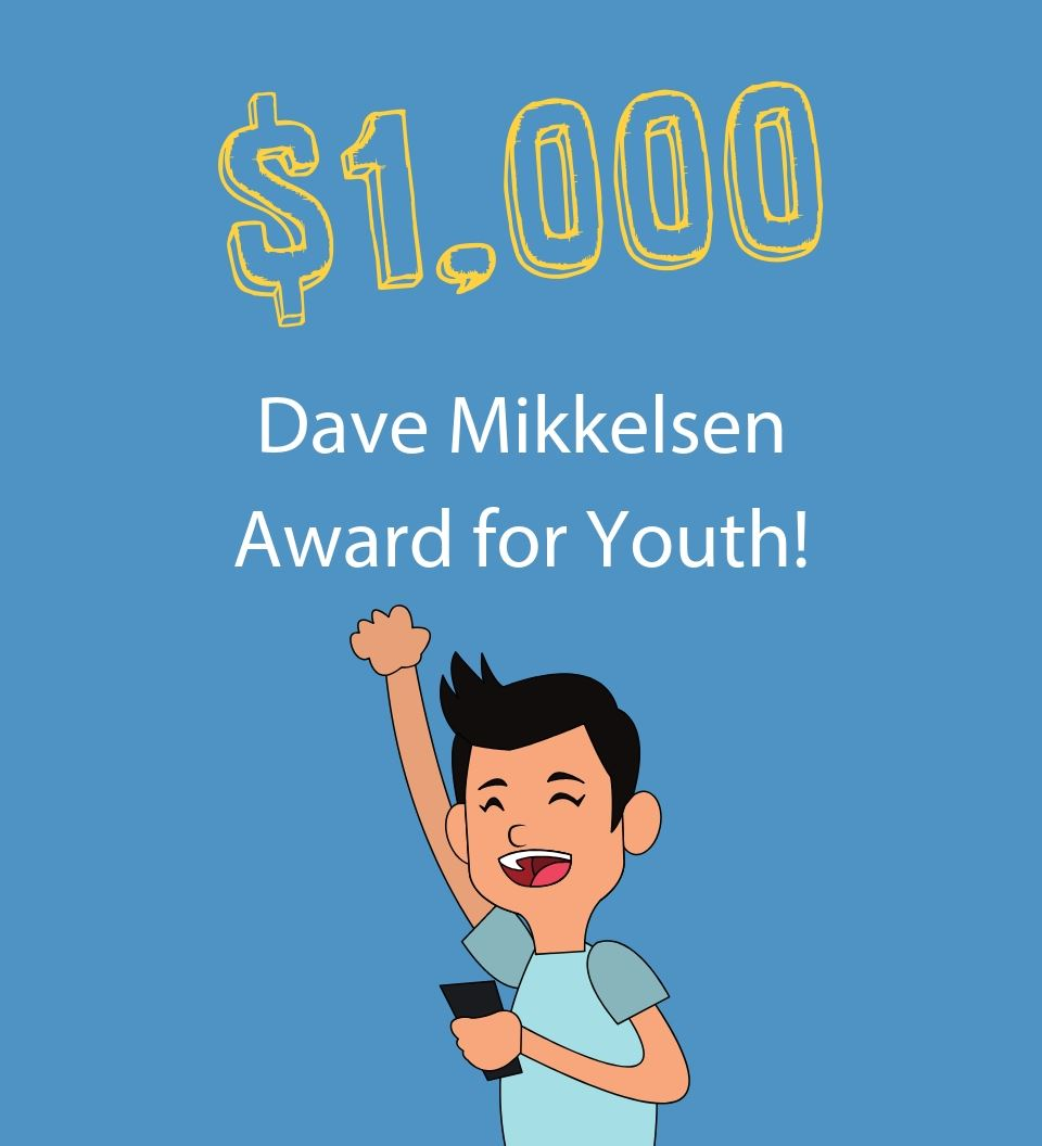 Youth: Apply now for the Dave Mikkelsen Award!