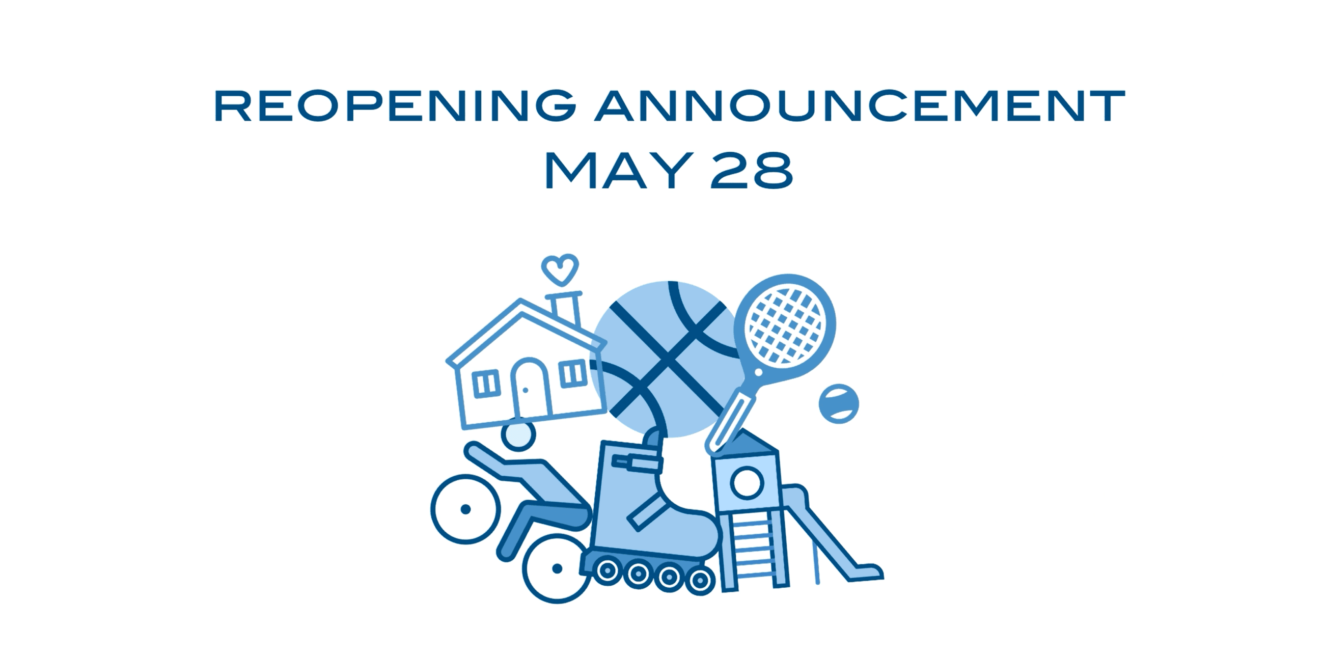 Reopening Announcement May 28