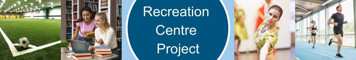 Recreation Centre Project