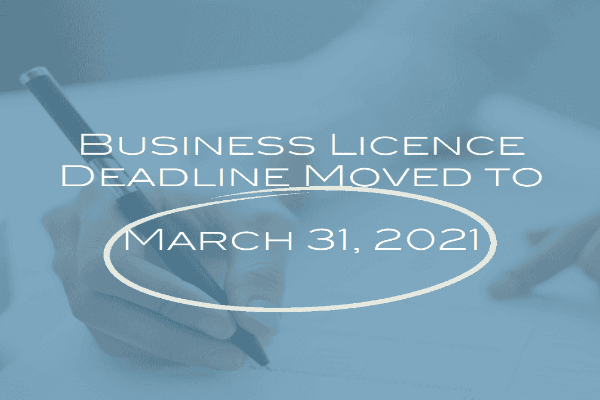 Business Licence Deadline Moved to March 31, 2021